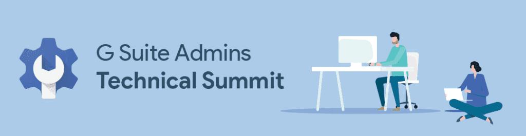 G Suite Admins Technical Summit (Oct/Nov)