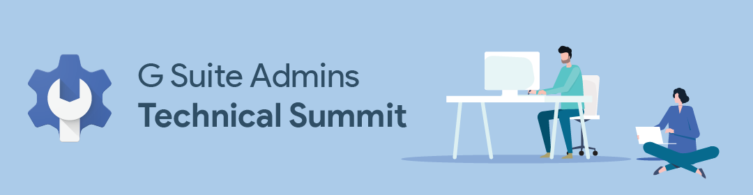 G Suite Admins Technical Summit (Dec)